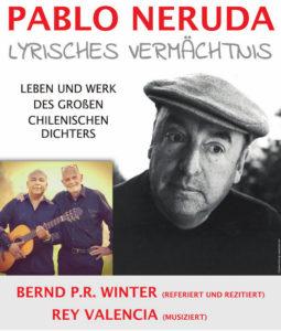 Rey Valencia & Bernd P.R. Winter - Pablo Neruda - Lyrisches Vermächtnis